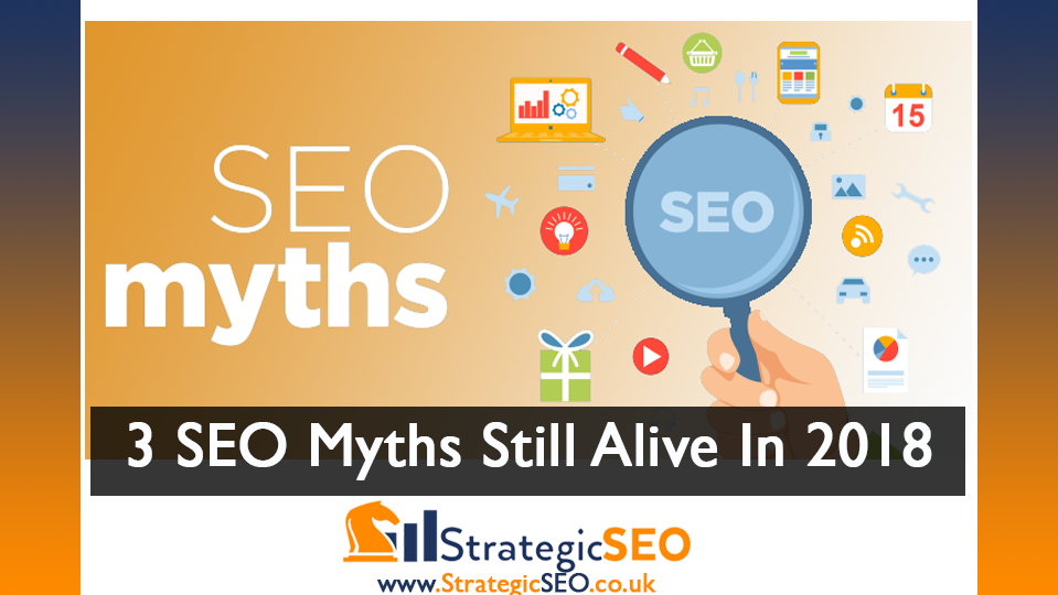 3 Myths that some SEO consultants still follow in 2018